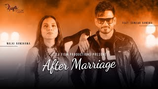 After Marriage | Malki Randhawa Ft Sansar Sandhu | Ziya Film Productions | Latest Songs 2019