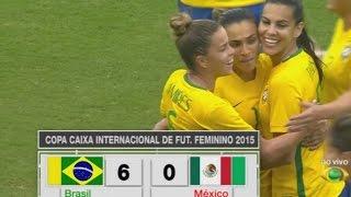 Brasil 6x0 México - Torneio Internacional Fut. Feminino 13/12/2015