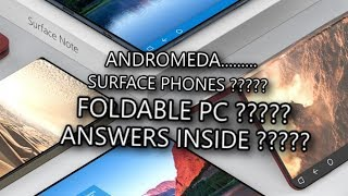 Andromeda : Surface phones or foldable PC, Answers Inside