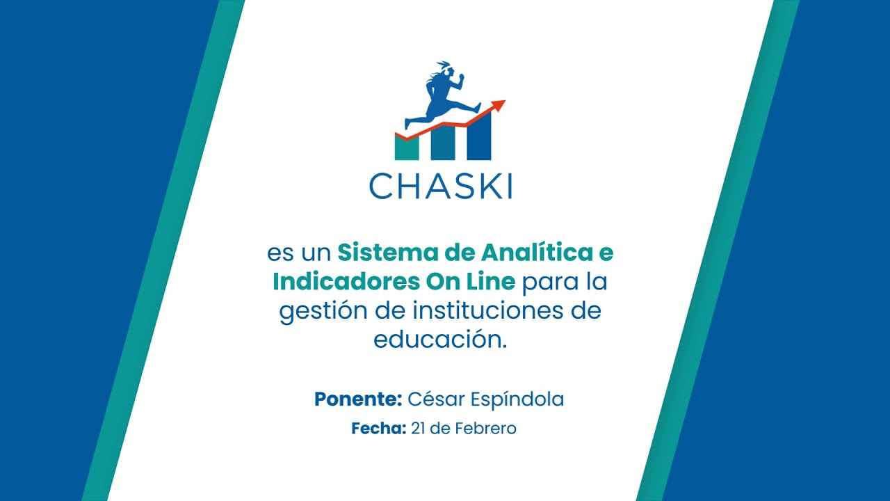 CHASKI: SISTEMA DE ANALÍTICA E INDICADORES ON LINE PARA LA GESTIÓN DE INSTITUCIONES DE EDUCACIÓN
