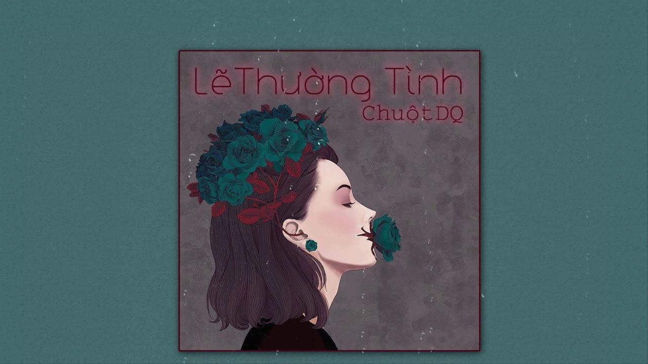 Lẽ Thường Tình ║ ChuộtDQ「Lyrics」