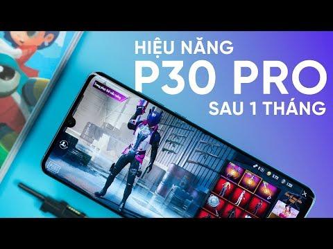 Hiệu Năng Huawei P30 Pro Sau 1 Tháng: NGOÀI SỨC TƯỞNG TƯỢNG