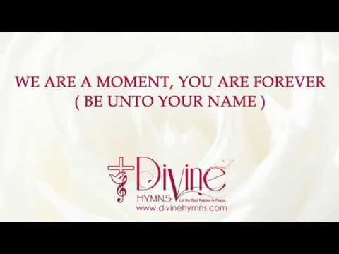 Be Unto Your Name (We Are a Moment) Song Lyrics Video