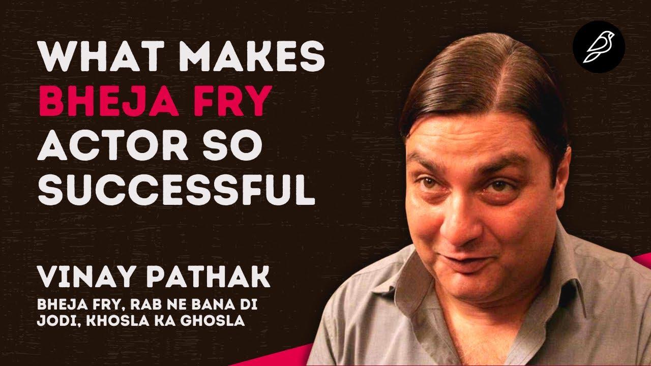 Actors too Look for Good Scripts: Vinay Pathak