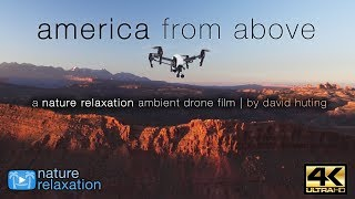 """4K DRONE FILM: """"America From Above"""" by Nature Relaxation™ + Calming Instrumental Music"""