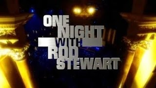 Rod Stewart - One Night Only Live at Royal Albert Hall   (Full Album)