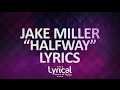 Jake Miller Halfway Prod Croosh Lyrics mp3