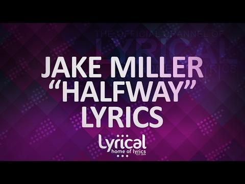 Jake Miller - Halfway (Prod. Croosh) Lyrics