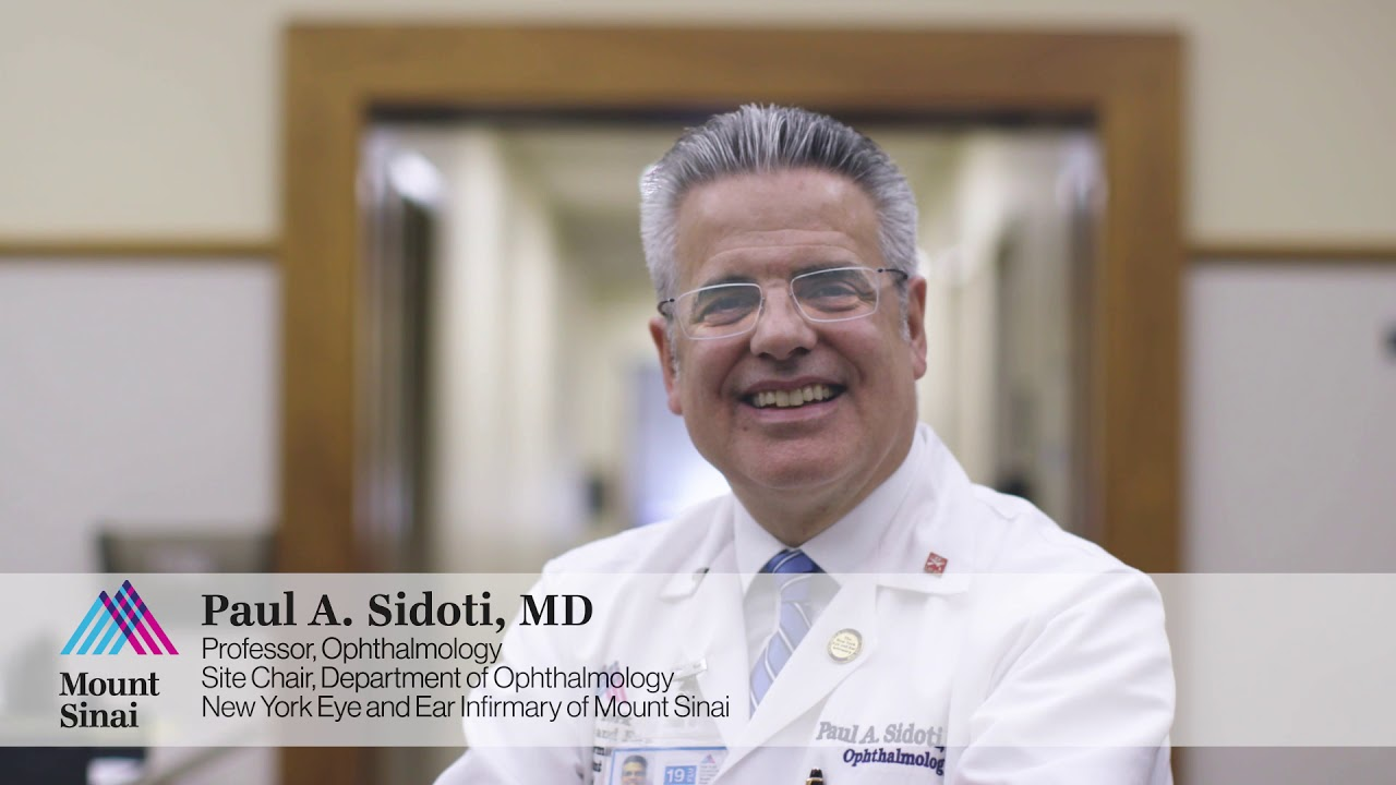 Paul Sidoti, MD: New York Eye and Ear Infirmary  is a Leader in Treatment of Complex Eye Diseases