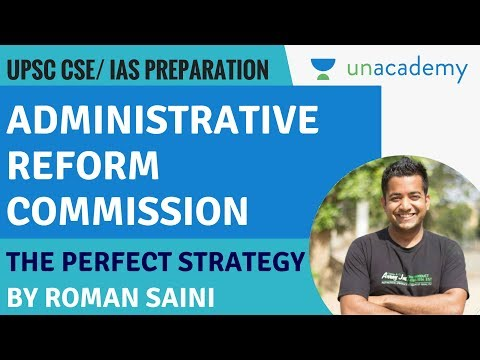 ARC - Administrative Reform Commission Reports - UPSC CSE/IAS Exam - GS 2 and GS 4 - Roman Saini