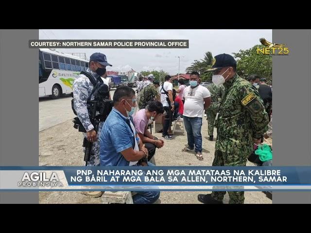 PNP, naharang ang mga matataas na kalibre ng baril at mga bala sa Allen, Northern,Samar