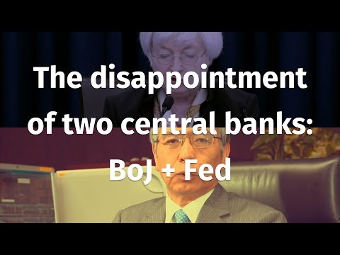 After the FOMC analysis: The disappointment of two central banks: BoJ + Fed