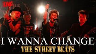 Download Lagu THE STREET BEATS /I WANNA CHANGE [LIVE] mp3