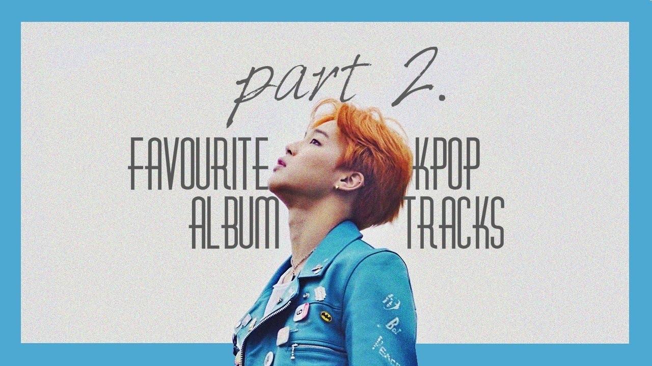KPOP Album Tracks You Should Hear | pt. 2