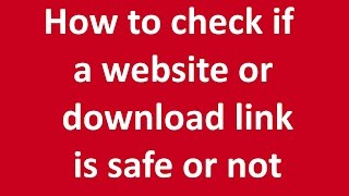 How to check if a web url or download link is safe or not