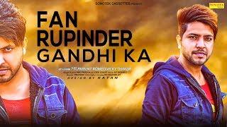 Fan Rupinder Gandhi Ka | Mr. Parv, NT Romeo, Vicky Thakur | New Most Popular Haryanvi Song 2019