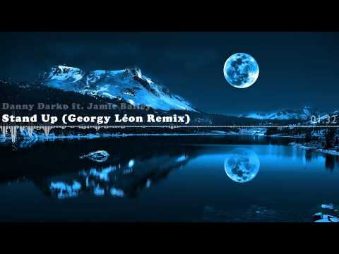 Danny Darko ft. Jamie Bailey - Stand Up (Georgy Léon Remix)