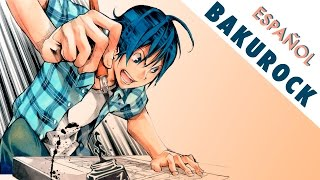 BAKUROCK - Bakuman - ED1[Fandub Español]