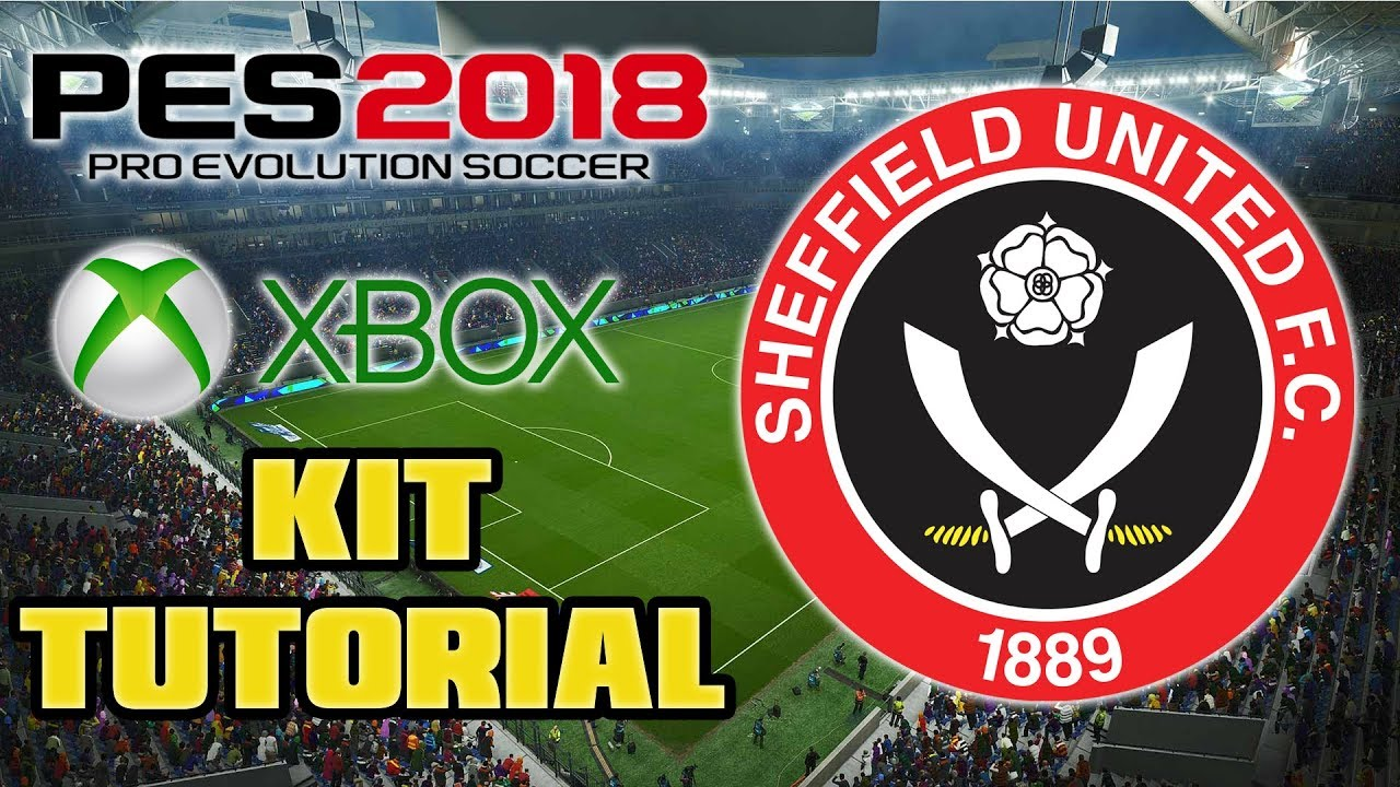PES 2018 SHEFFIELD UNITED FC KIT TUTORIAL (XBOX ONE/360 ...
