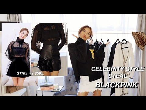 CELELBRITY STYLE STEAL: BLACKPINK | Sian Lilly