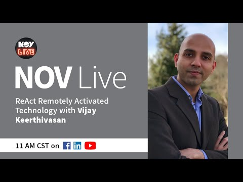 NOV Live | ReAct Remotely Activated Technology for Well Completion