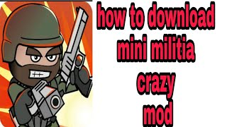 How to download mini militia crazy mod