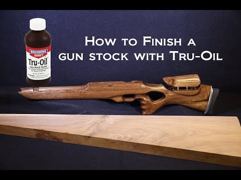 How To Finish A Gun Stock With Tru-Oil