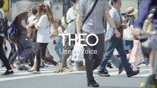 THEO User's Voice  (Short ver.)