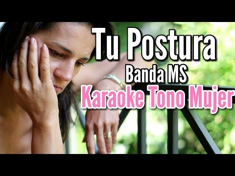 Tu Postura - Banda MS - Karaoke Acústico - Tono Para Mujer