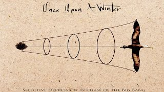 Once Upon A Winter - Selective Depression In Chase of The Big Bang [Full Album]