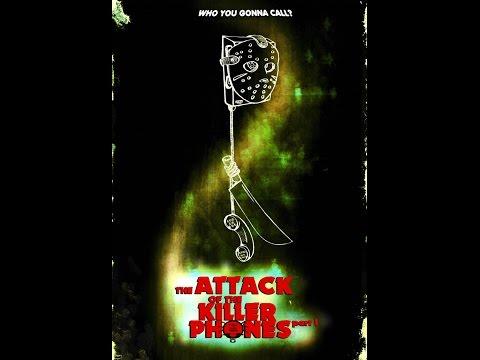 the ATTACK of the KILLER PHONES partI (full movie)