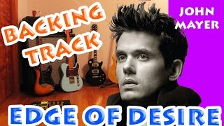 Edge Of Desire - John Mayer BACKINGTRACK