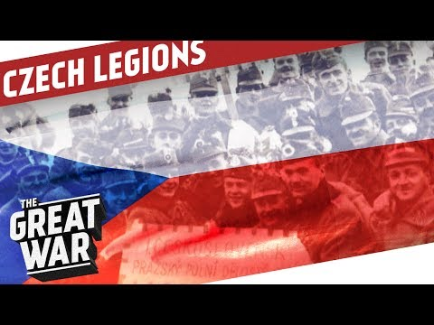Fighting Without A Country - Czechoslovak Legions of World War 1 I THE GREAT WAR Special