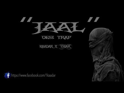 Jaal - Desi Trap | Kaadar x TStar Singh