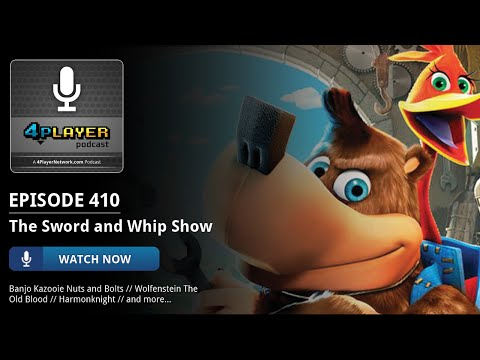 4Player Podcast #410: The Sword and Whip Show