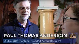 "PAUL THOMAS ANDERSON, Director ""Phantom Thread"" & Award Recipient"