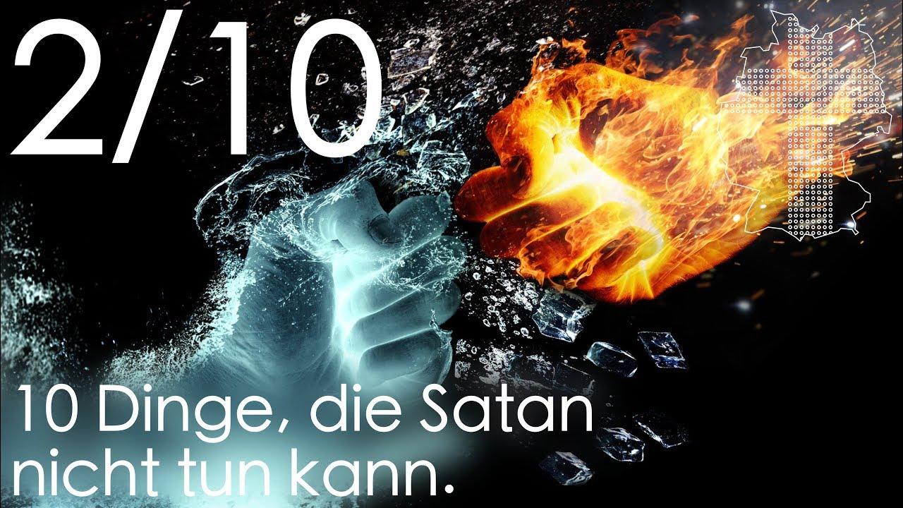 10 Dinge, die Satan nicht tun kann - 2/10 | Deutschland braucht JESUS