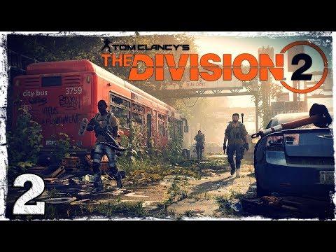 Смотреть прохождение игры [Coop] Tom Clancy's The Division 2 (PRIVATE BETA). #2: Элеанора и Одесса.