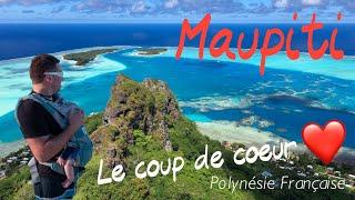 MAUPITI - Notre coup de coeur en Polynésie Française - Vlog 2