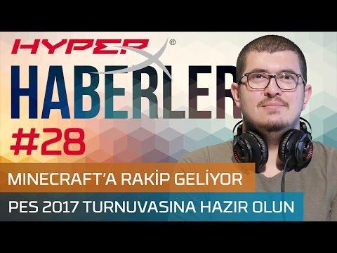 Minecraft'a Rakip Geliyor, PES 2017 Turnuvasına Hazır Olun - HyperX Haberler #28
