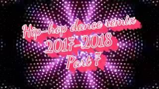 Hip-hop dance remix 2017-2018 ||Part 7|| - Stafaband