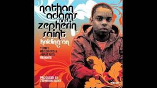 Nathan Adams & Zepherin Saint - Holding On (Vocal Mix)