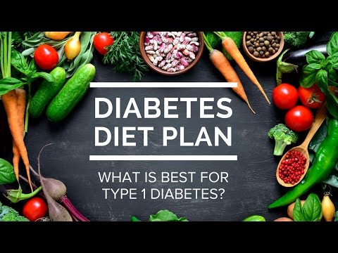Diabetes Diet Plan — What Is Best for Type 1 Diabetes?