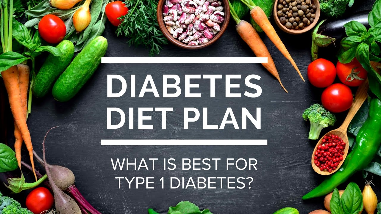 Diabetes Diet Plan What Is Best For Type 1 Diabetes Youtube
