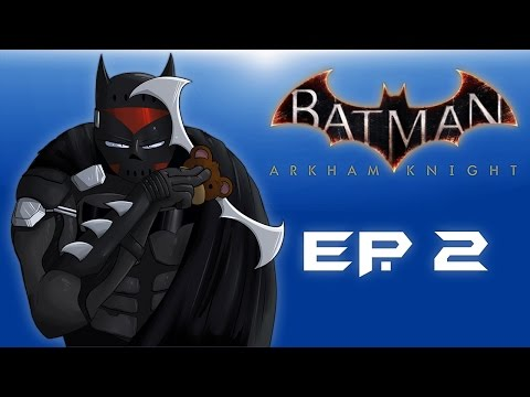 Batman: Arkham Knight! Stopping the Fear Gas! (Episode 2)