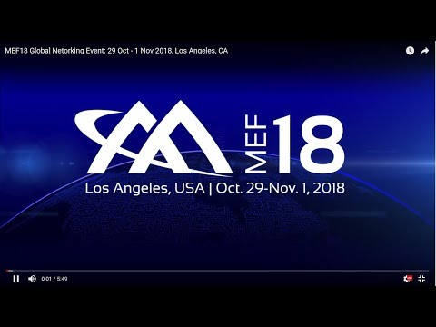 MEF18 Global Networking Event:  29 Oct - 2 Nov 2018, Los Angeles, CA
