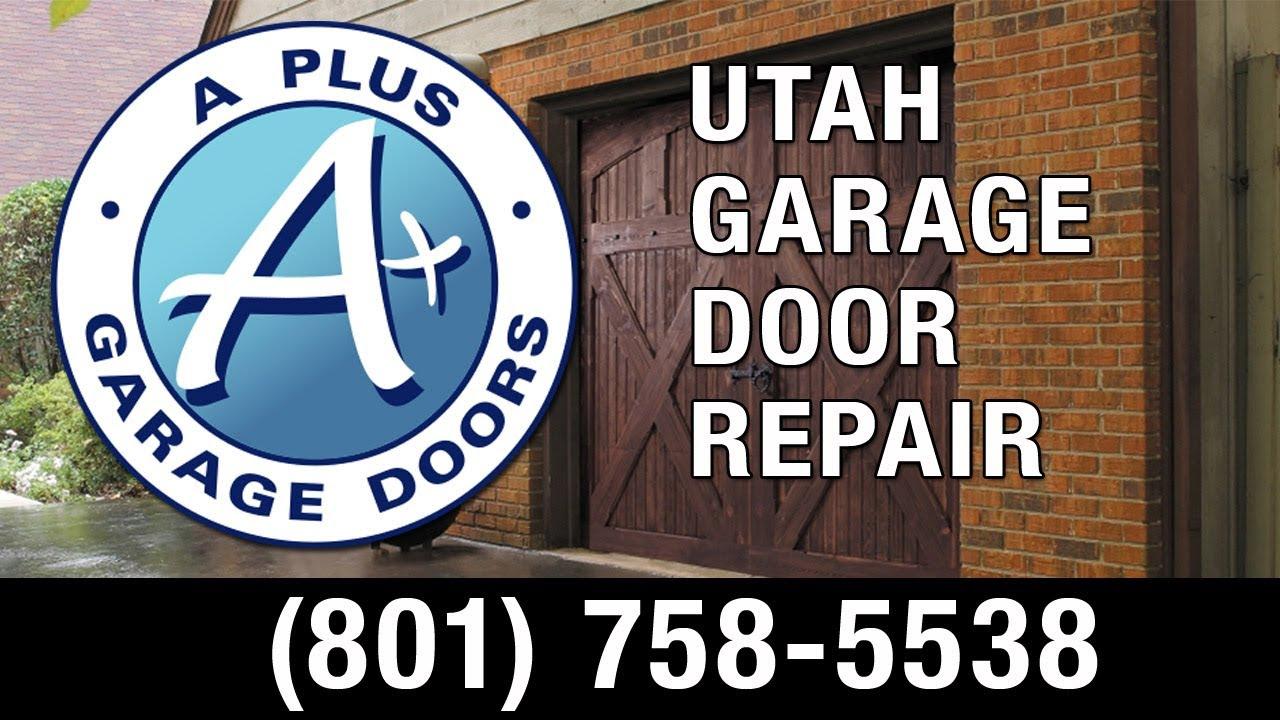 Garage Door Repair Utah   (801) 758 5538   A Plus Garage Doors