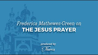 Frederica Mathewes-Green on the Jesus Prayer