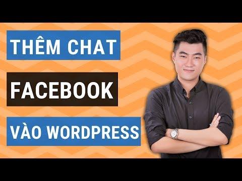 Cách Thêm Chat Facebook Vào WordPress Dễ Dàng