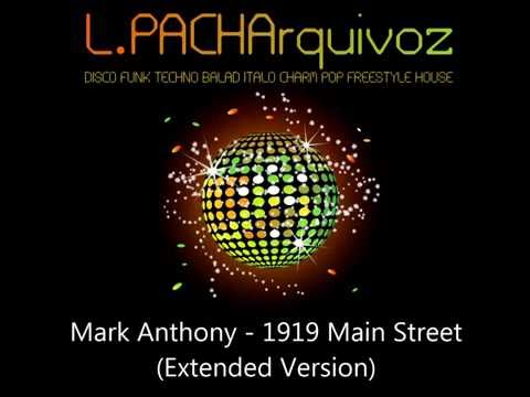 Mark Anthony - 1919 Main Street (Extended Version)